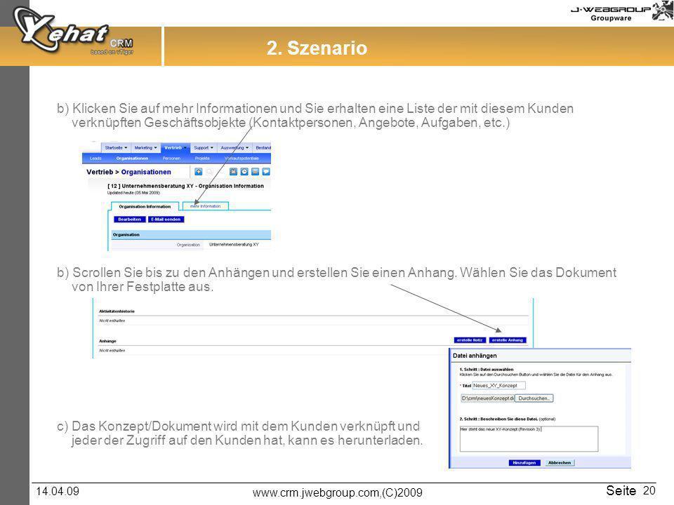 2. Szenario b) Klicken Sie auf mehr Informationen und Sie erhalten eine Liste der mit diesem Kunden.