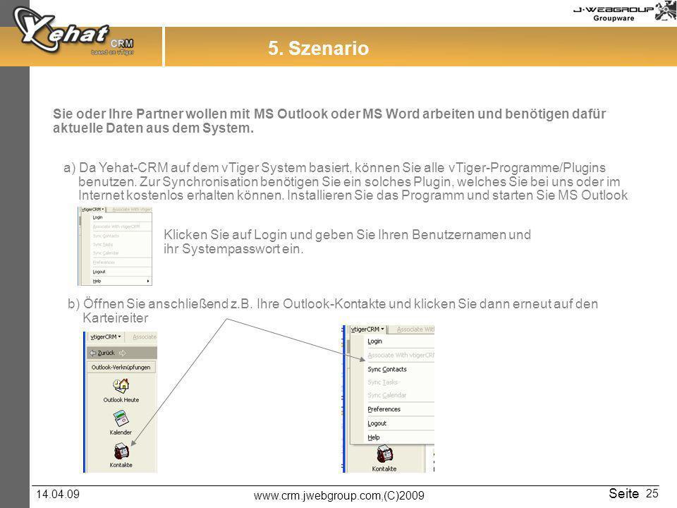 5. Szenario Sie oder Ihre Partner wollen mit MS Outlook oder MS Word arbeiten und benötigen dafür. aktuelle Daten aus dem System.