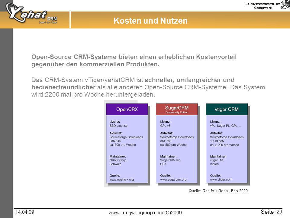 Kosten und Nutzen Open-Source CRM-Systeme bieten einen erheblichen Kostenvorteil gegenüber den kommerziellen Produkten.