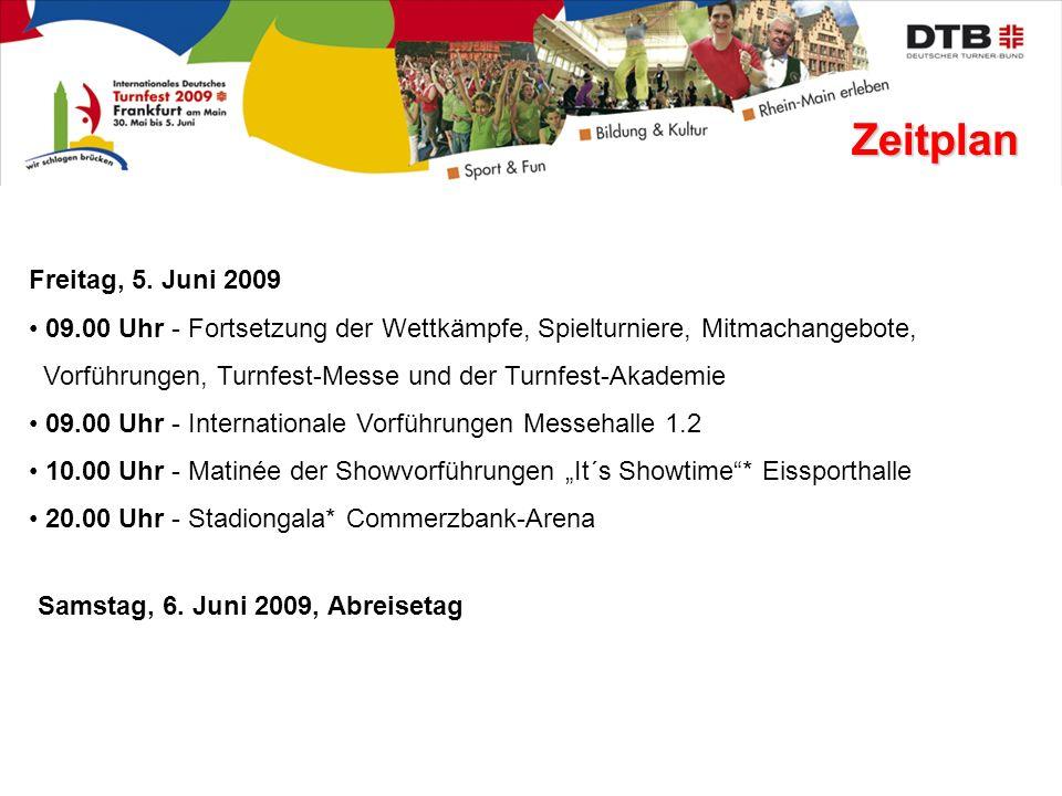 Zeitplan Freitag, 5. Juni 2009. 09.00 Uhr - Fortsetzung der Wettkämpfe, Spielturniere, Mitmachangebote,