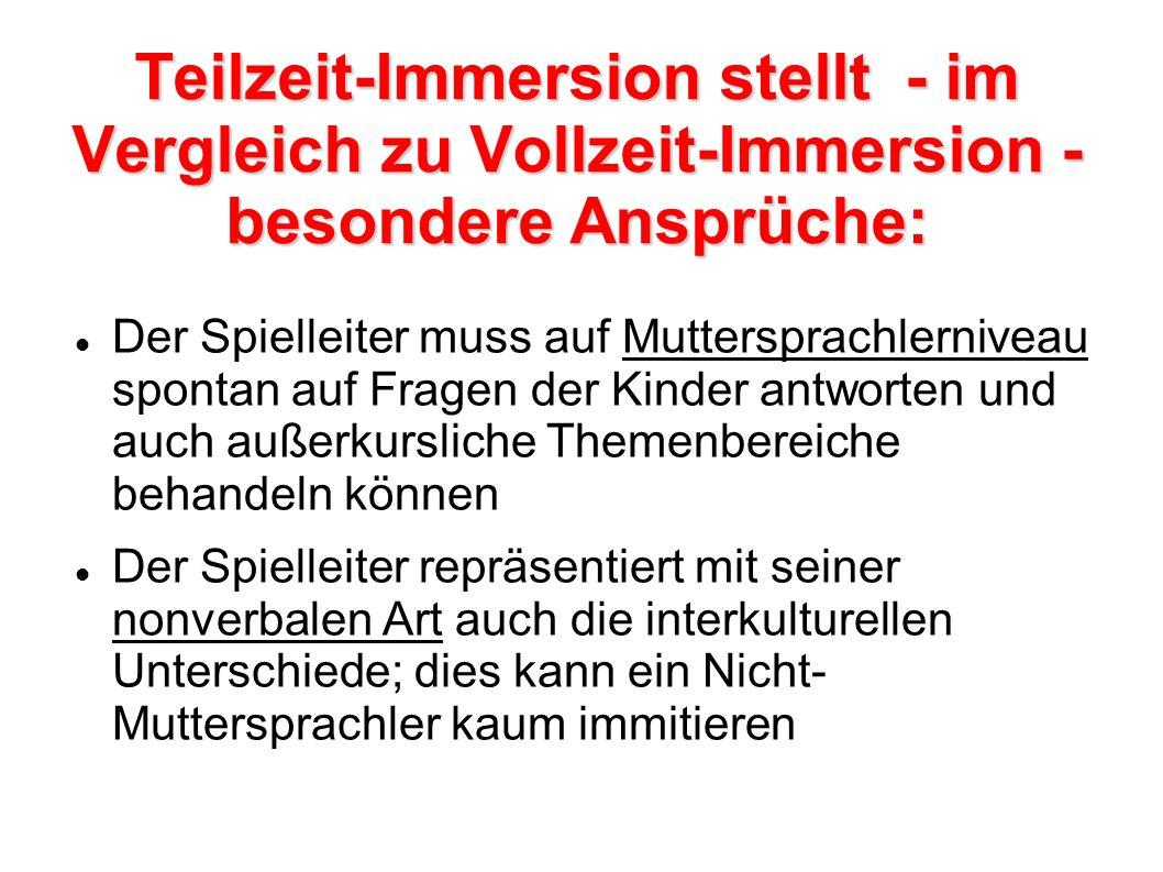 Teilzeit-Immersion stellt - im Vergleich zu Vollzeit-Immersion - besondere Ansprüche: