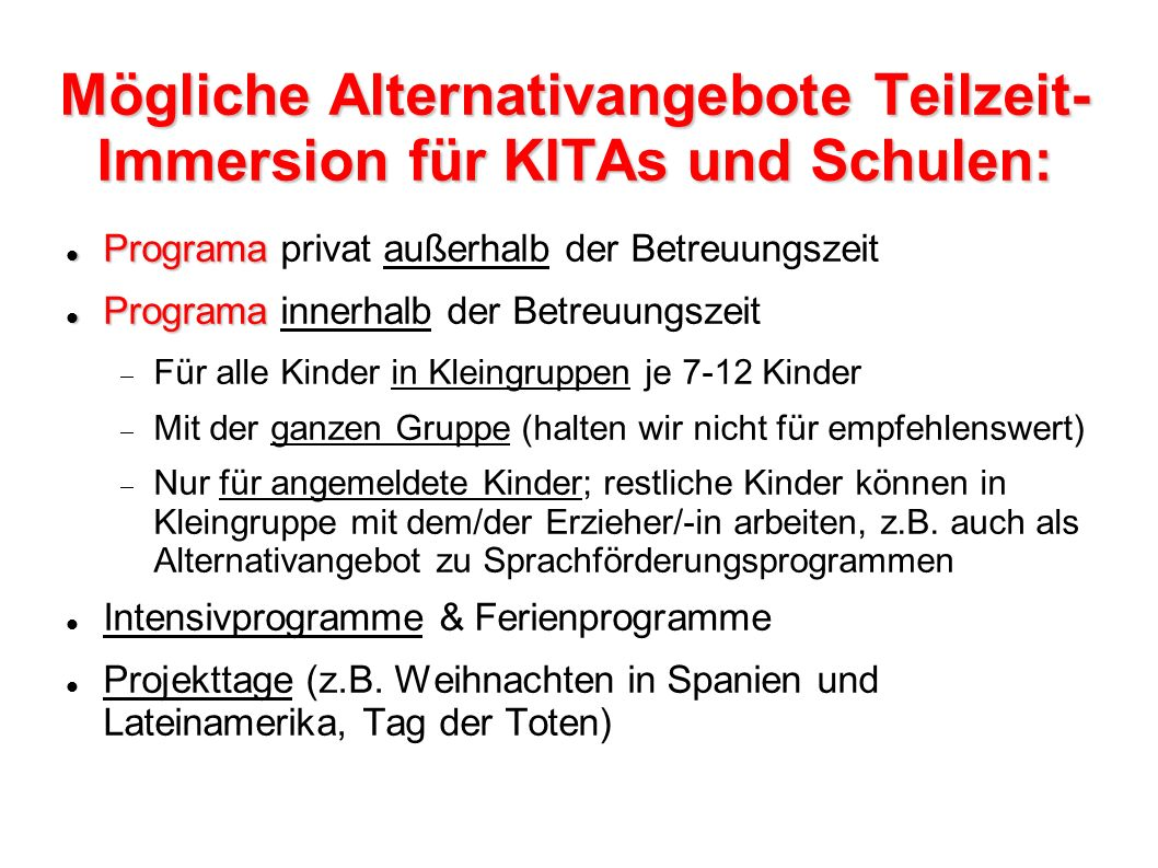 Mögliche Alternativangebote Teilzeit-Immersion für KITAs und Schulen:
