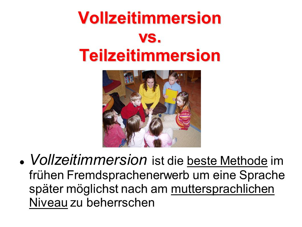 Vollzeitimmersion vs. Teilzeitimmersion