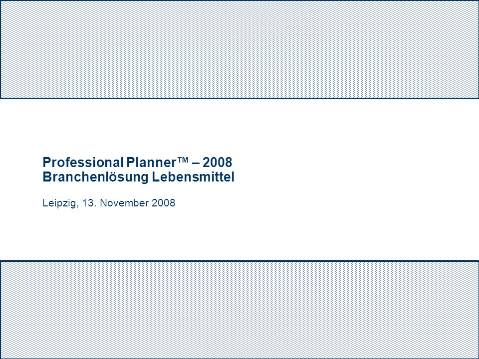 Professional Planner™ – 2008 Branchenlösung Lebensmittel