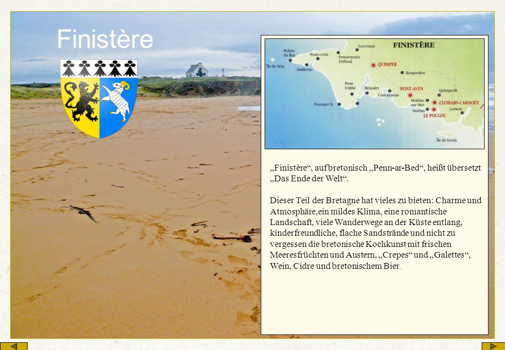 "Finistère ""Finistère , auf bretonisch ""Penn-ar-Bed , heißt übersetzt"