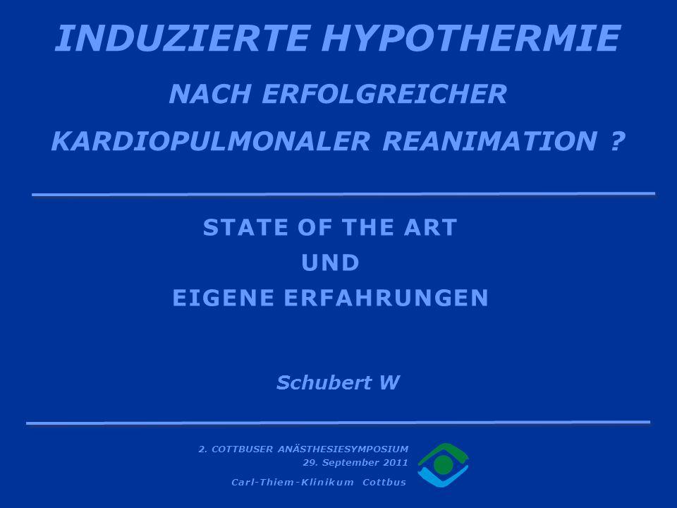 INDUZIERTE HYPOTHERMIE NACH ERFOLGREICHER KARDIOPULMONALER REANIMATION
