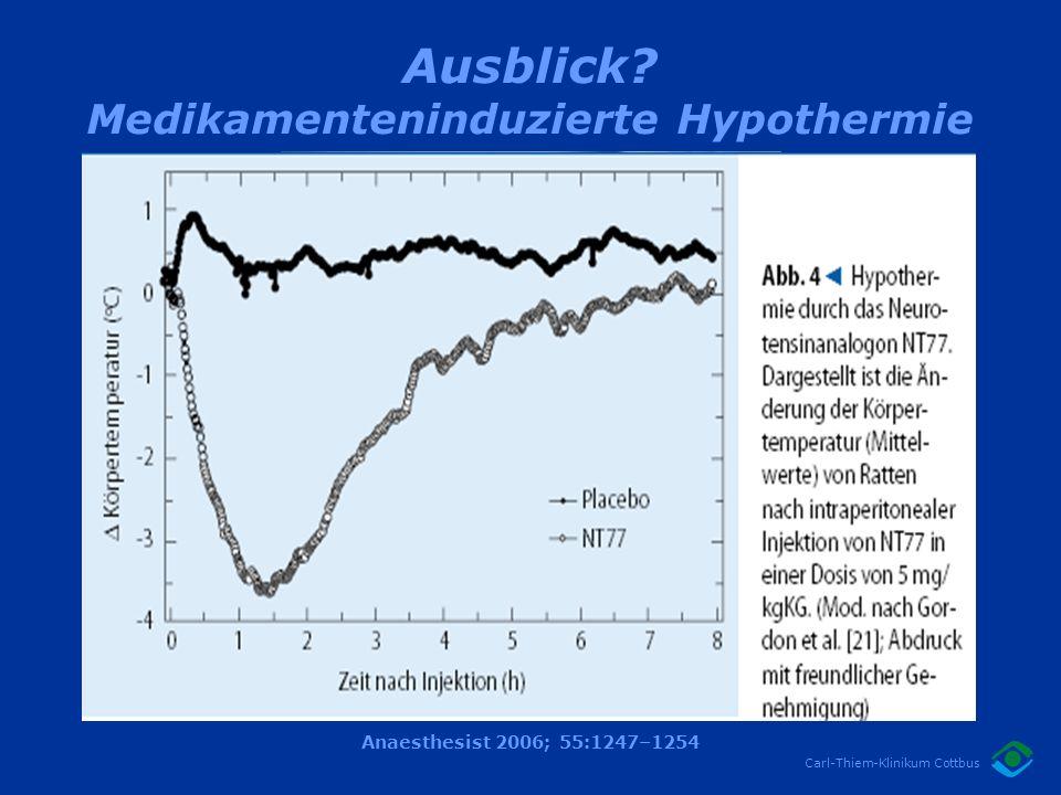 Ausblick Medikamenteninduzierte Hypothermie