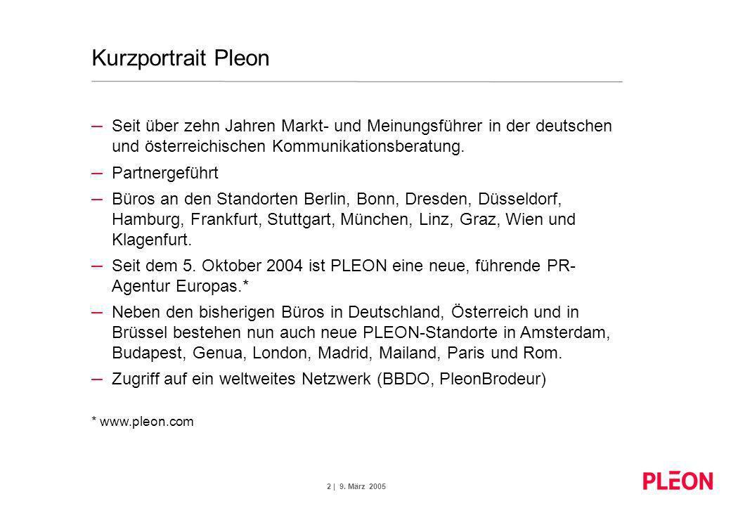 Kurzportrait Pleon Seit über zehn Jahren Markt- und Meinungsführer in der deutschen und österreichischen Kommunikationsberatung.