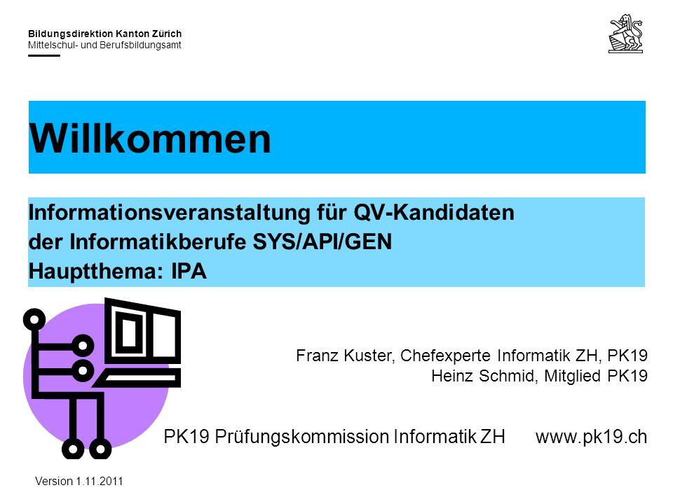 28.03.2017 Willkommen. Informationsveranstaltung für QV-Kandidaten der Informatikberufe SYS/API/GEN Hauptthema: IPA.