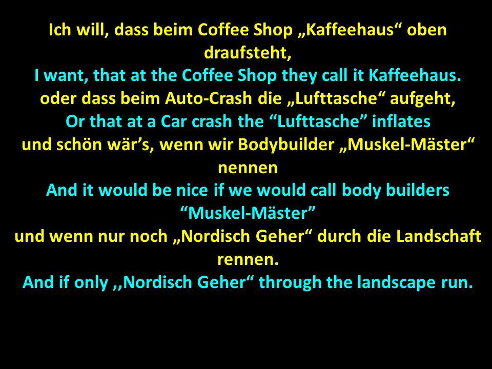 """Ich will, dass beim Coffee Shop """"Kaffeehaus oben draufsteht,"""