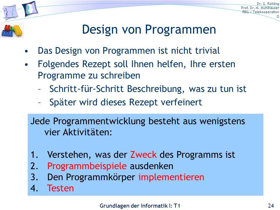Design von Programmen Das Design von Programmen ist nicht trivial