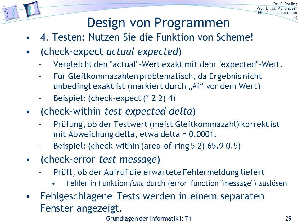Design von Programmen 4. Testen: Nutzen Sie die Funktion von Scheme!