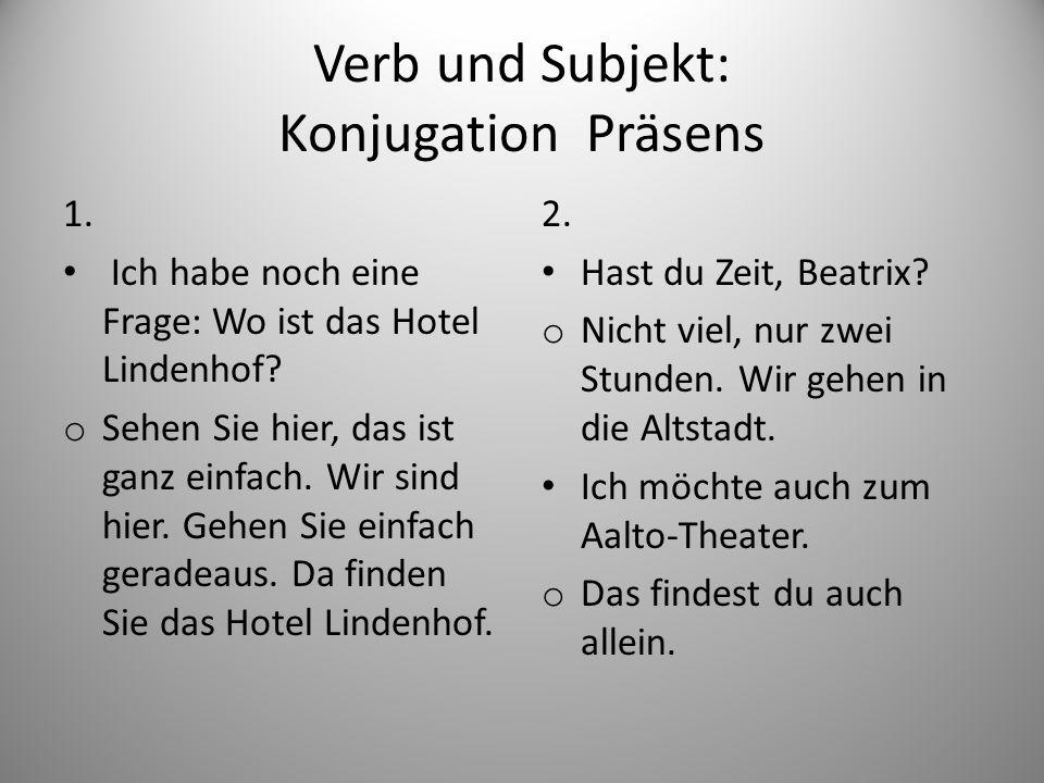 Verb und Subjekt: Konjugation Präsens