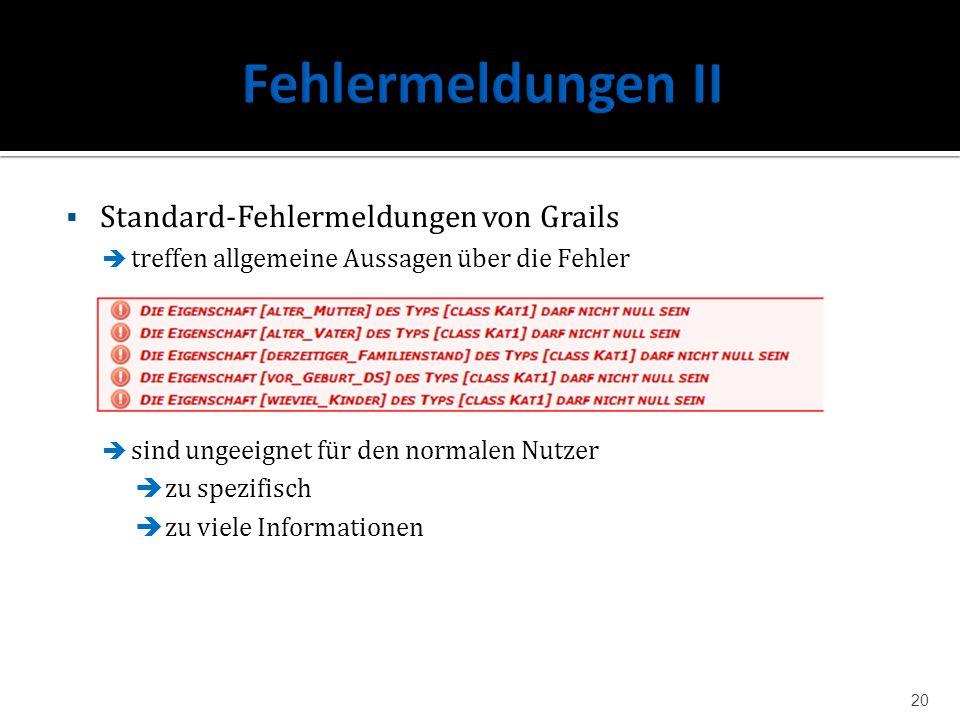 Fehlermeldungen II Standard-Fehlermeldungen von Grails