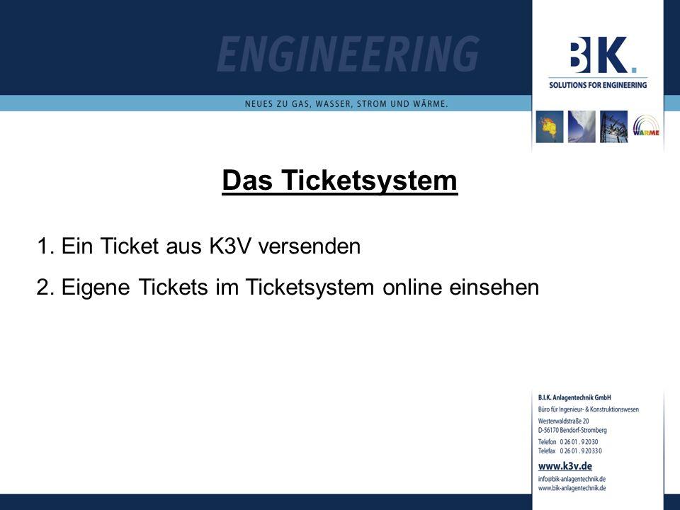 Das Ticketsystem 1. Ein Ticket aus K3V versenden