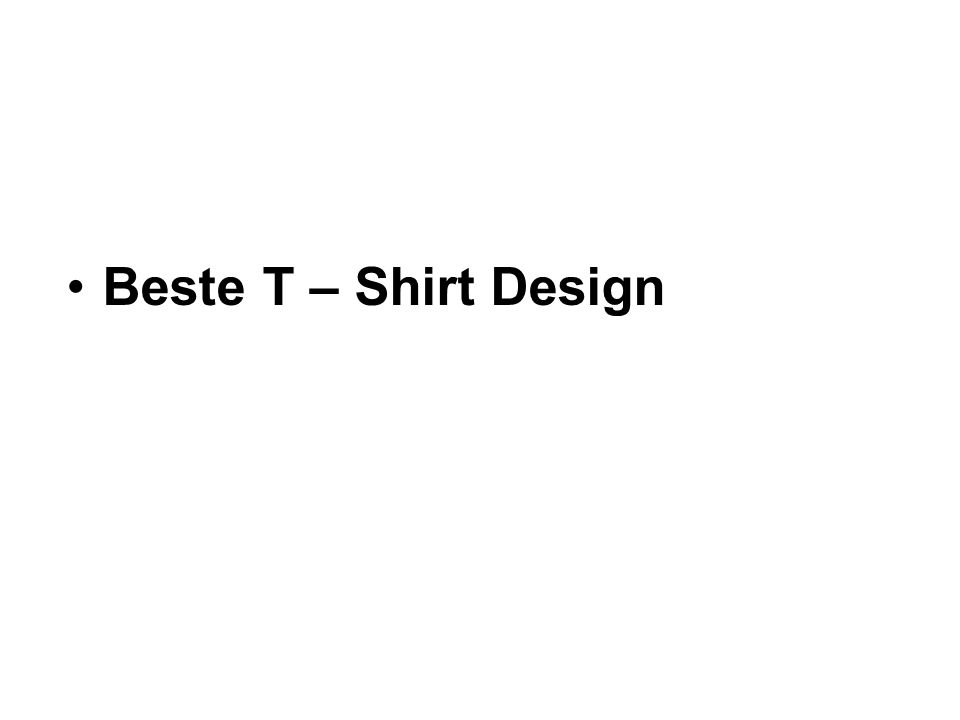 Beste T – Shirt Design