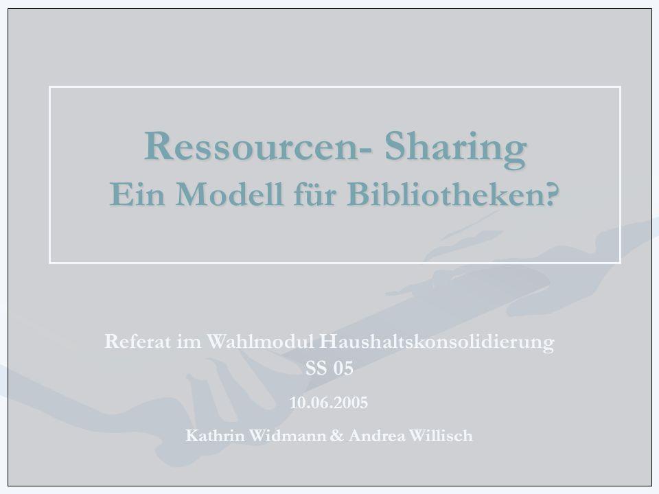 Ressourcen- Sharing Ein Modell für Bibliotheken