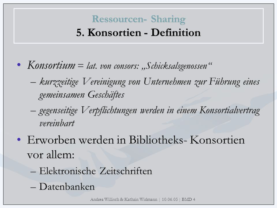Ressourcen- Sharing 5. Konsortien - Definition