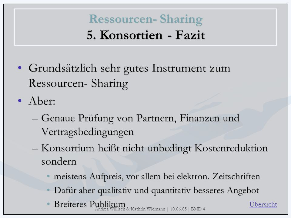 Ressourcen- Sharing 5. Konsortien - Fazit