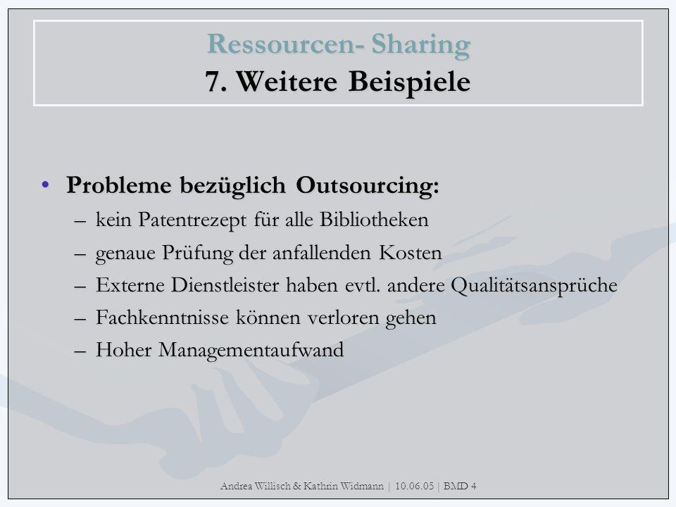 Ressourcen- Sharing 7. Weitere Beispiele