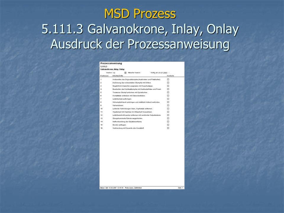 MSD Prozess 5.111.3 Galvanokrone, Inlay, Onlay Ausdruck der Prozessanweisung