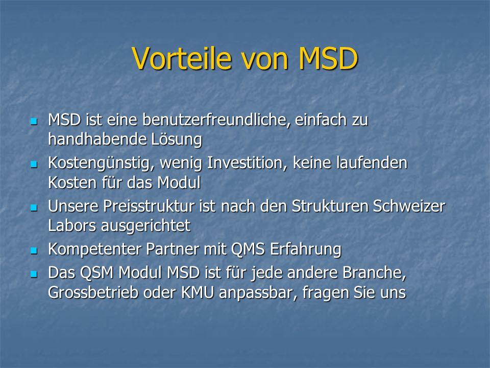 Vorteile von MSD MSD ist eine benutzerfreundliche, einfach zu handhabende Lösung.