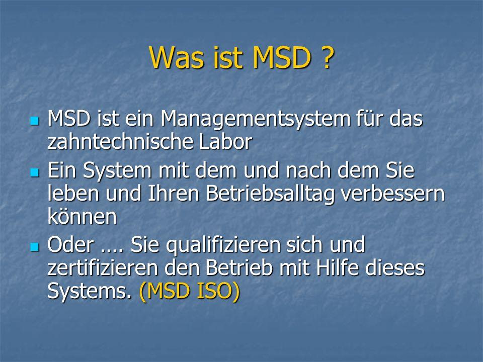 Was ist MSD MSD ist ein Managementsystem für das zahntechnische Labor.