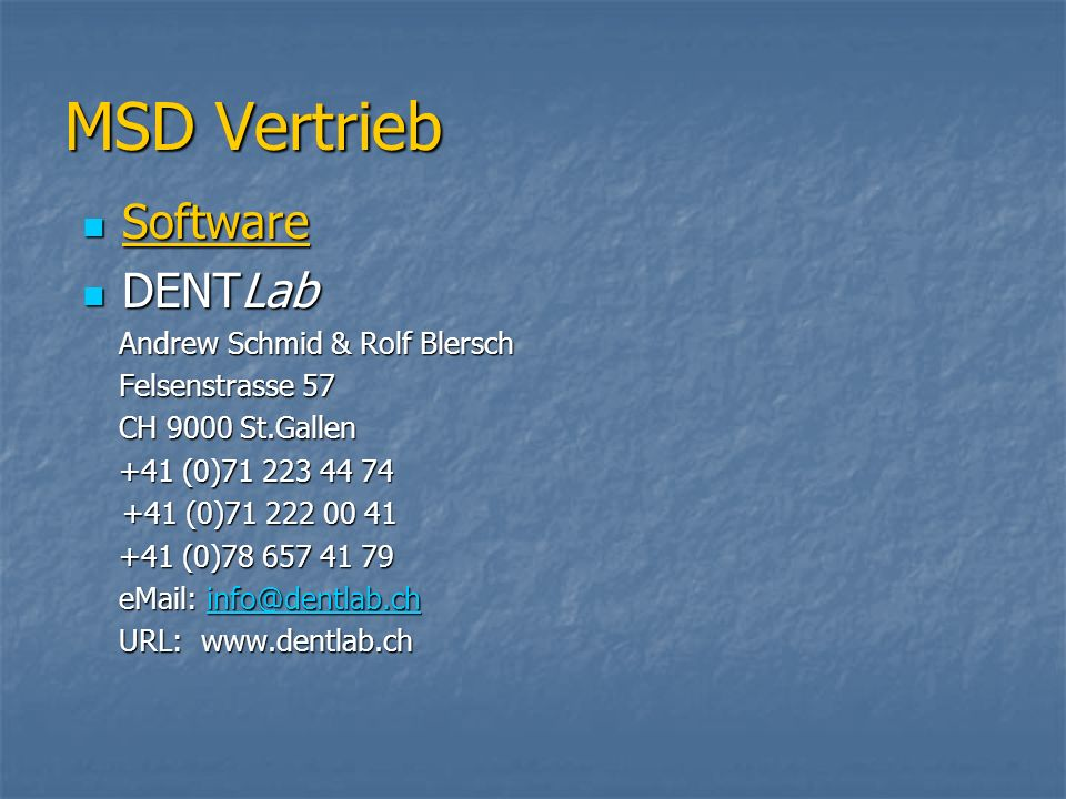 MSD Vertrieb Software DENTLab Andrew Schmid & Rolf Blersch