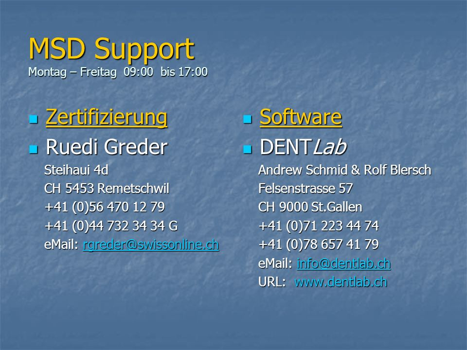 MSD Support Montag – Freitag 09:00 bis 17:00