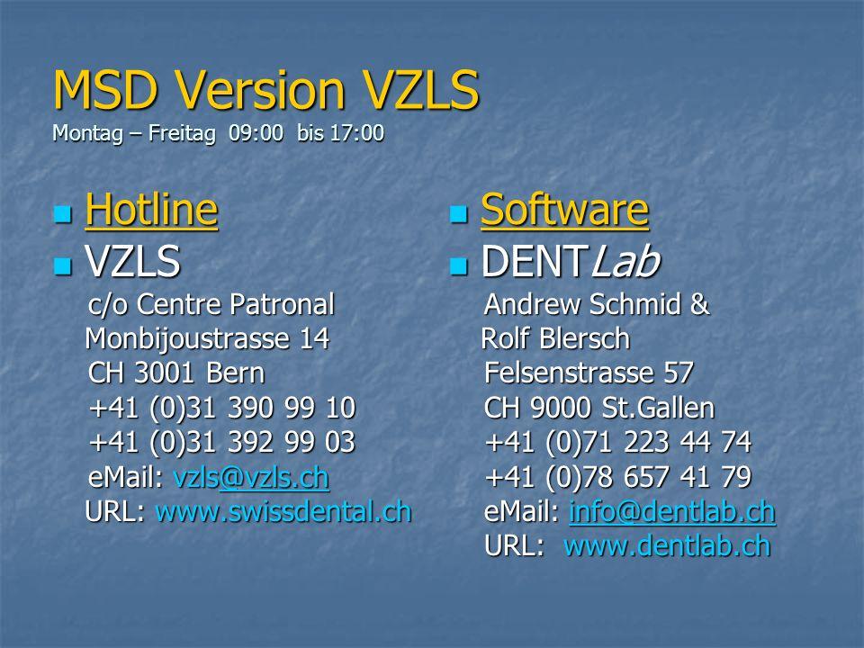 MSD Version VZLS Montag – Freitag 09:00 bis 17:00
