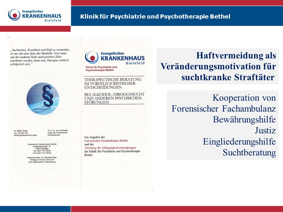 Haftvermeidung als Veränderungsmotivation für. suchtkranke Straftäter. Kooperation von. Forensischer Fachambulanz.