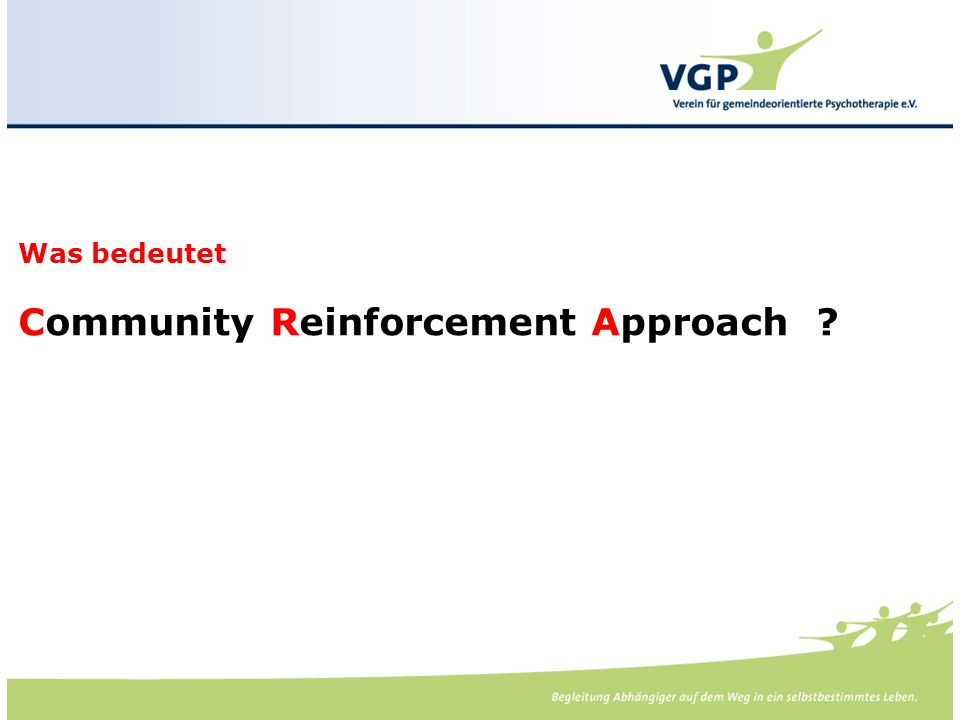 -. Was bedeutet Community Reinforcement Approach