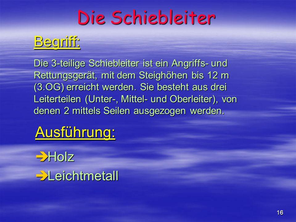 Die Schiebleiter Begriff: Ausführung: Holz Leichtmetall