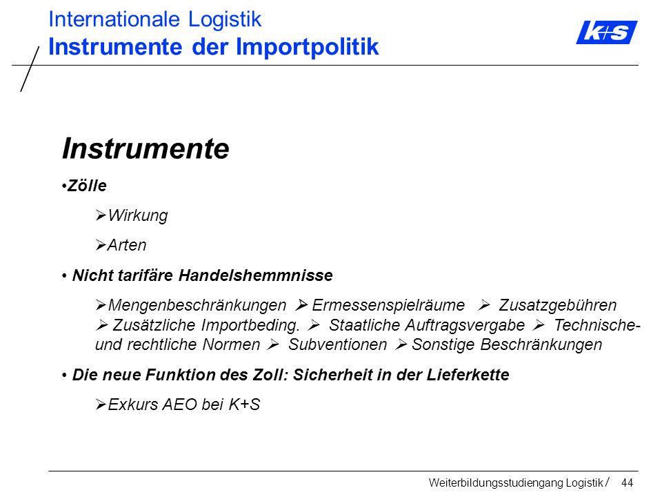 Instrumente Instrumente der Importpolitik Internationale Logistik