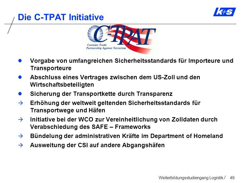 Die C-TPAT Initiative Vorgabe von umfangreichen Sicherheitsstandards für Importeure und Transporteure.