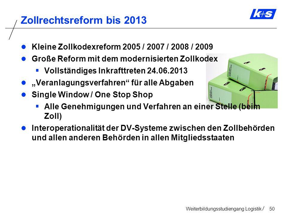 Zollrechtsreform bis 2013 Kleine Zollkodexreform 2005 / 2007 / 2008 / 2009. Große Reform mit dem modernisierten Zollkodex.