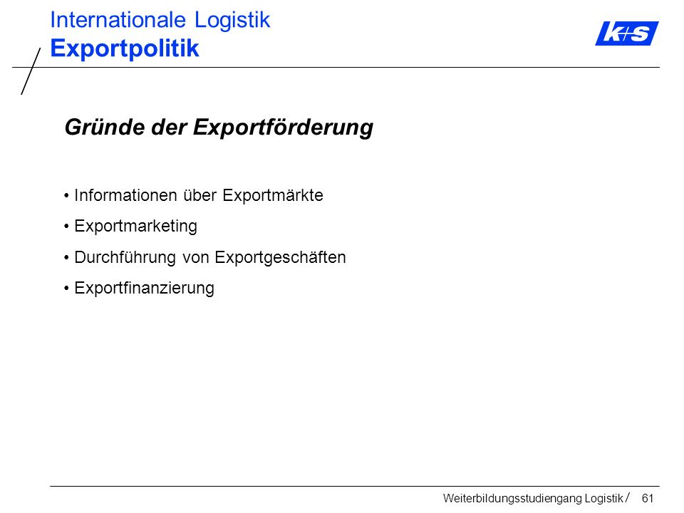 Exportpolitik Internationale Logistik Gründe der Exportförderung