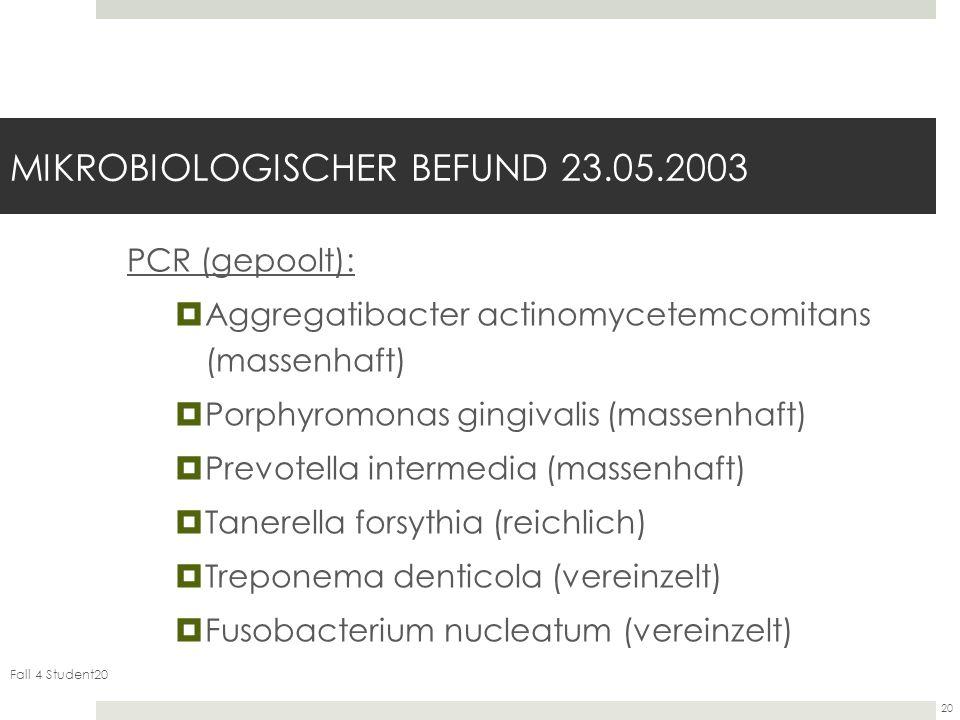 MIKROBIOLOGISCHER BEFUND 23.05.2003