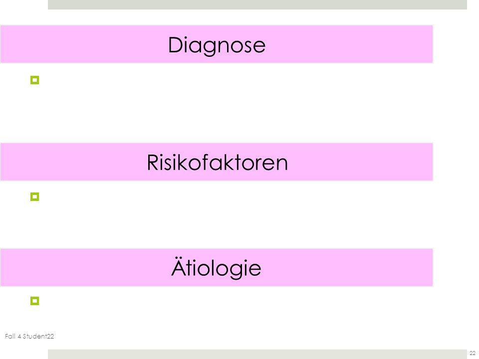 Diagnose Risikofaktoren Ätiologie Fall 4 Student22