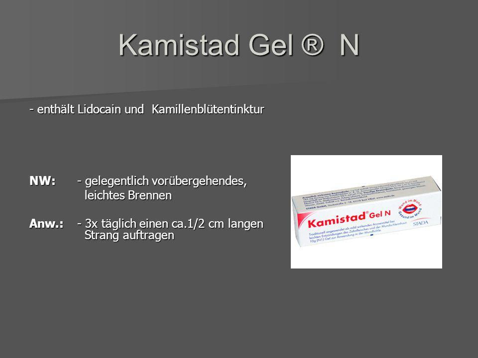 Kamistad Gel ® N - enthält Lidocain und Kamillenblütentinktur