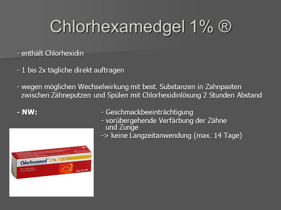 Chlorhexamedgel 1% ® - enthält Chlorhexidin
