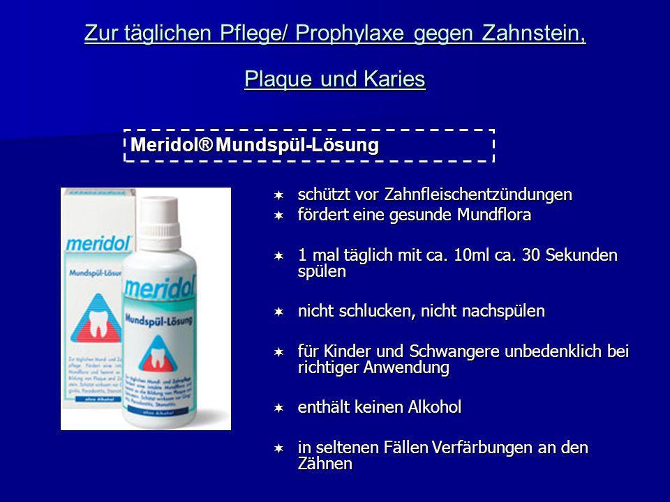 Zur täglichen Pflege/ Prophylaxe gegen Zahnstein, Plaque und Karies