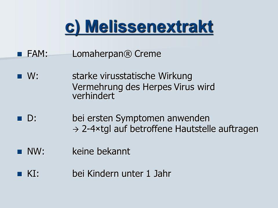 c) Melissenextrakt FAM: Lomaherpan® Creme