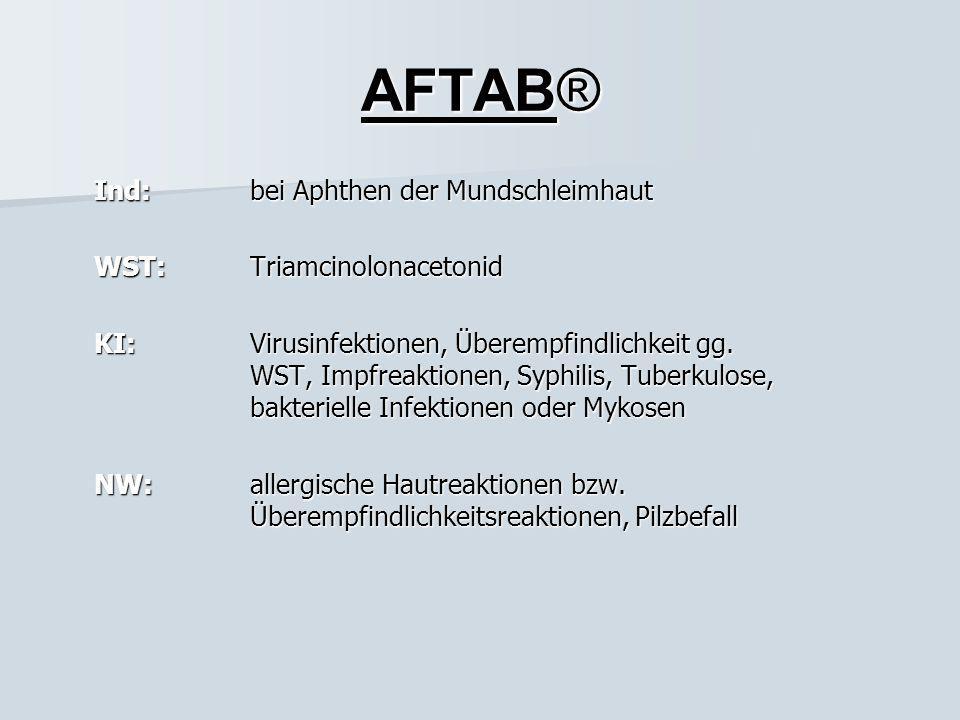 AFTAB® Ind: bei Aphthen der Mundschleimhaut WST: Triamcinolonacetonid