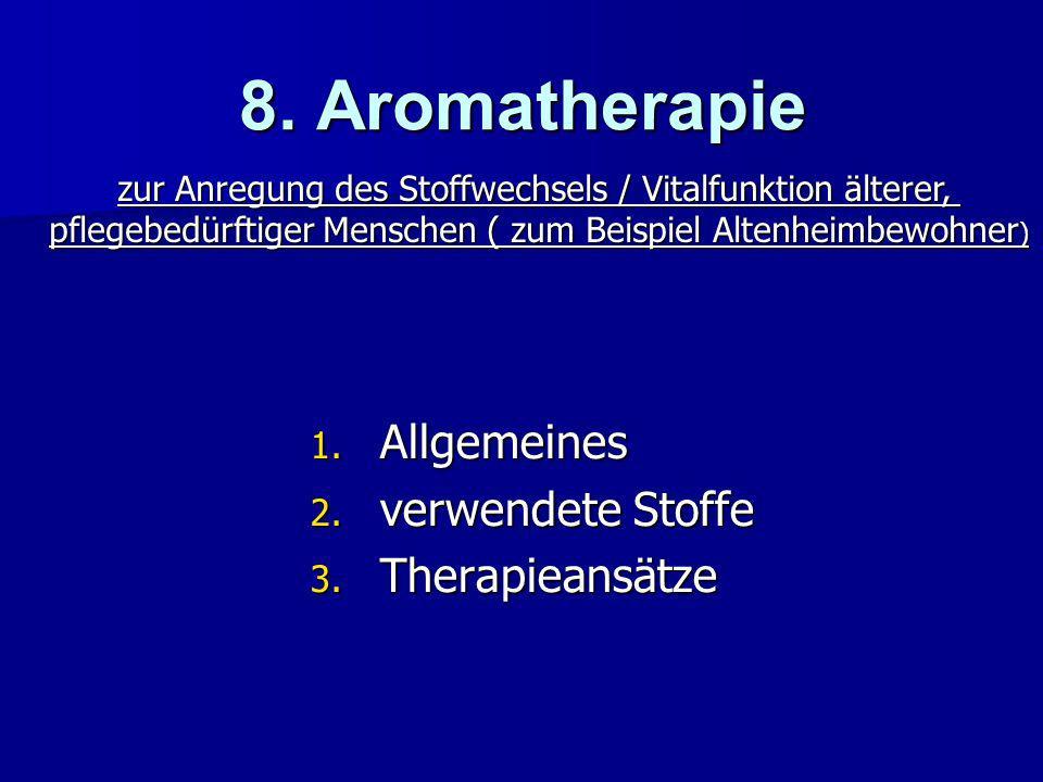 8. Aromatherapie Allgemeines verwendete Stoffe Therapieansätze