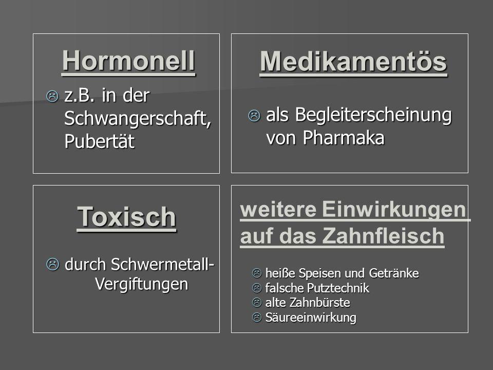 Medikamentös Hormonell Toxisch