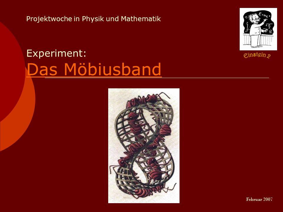 Projektwoche in Physik und Mathematik Experiment: Das Möbiusband