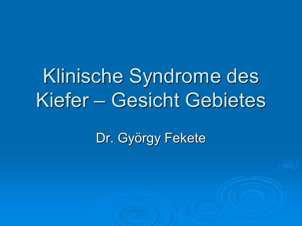 Klinische Syndrome des Kiefer – Gesicht Gebietes