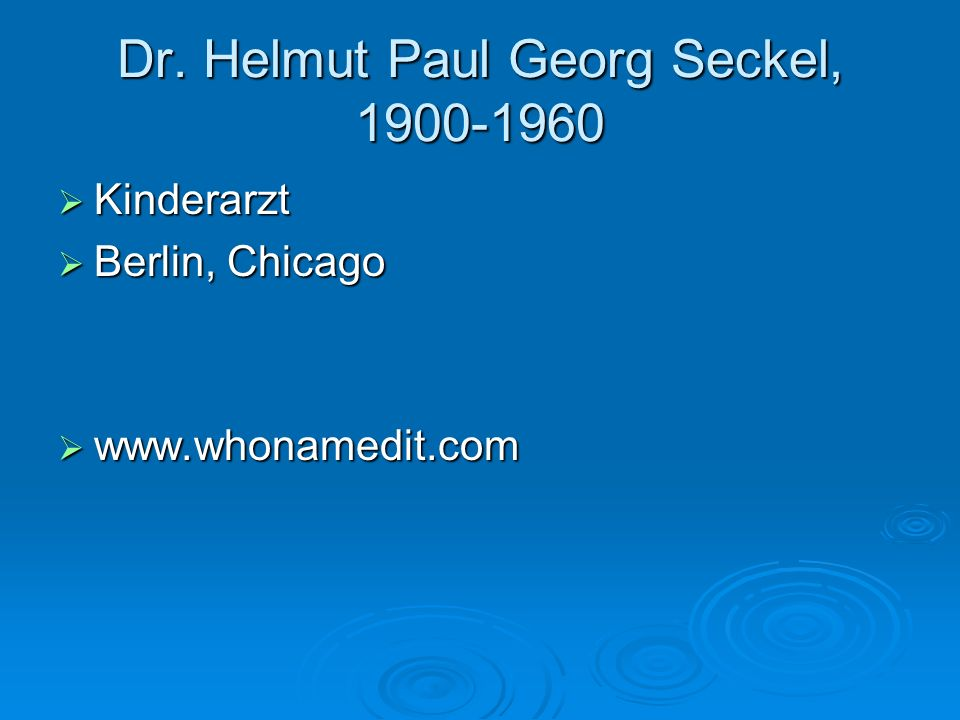 Dr. Helmut Paul Georg Seckel, 1900-1960