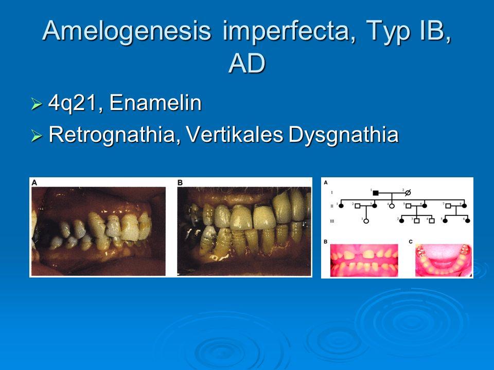 Amelogenesis imperfecta, Typ IB, AD